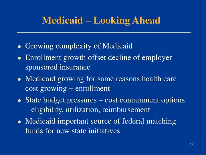 Medicaid – Looking Ahead