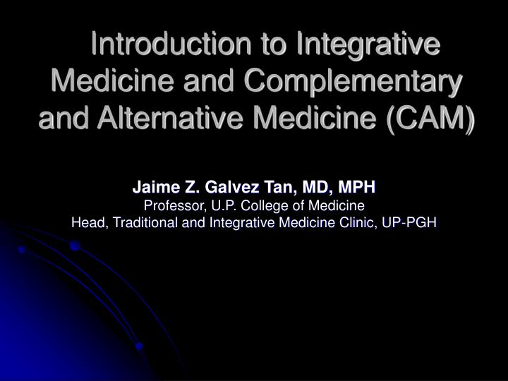 introduction to integrative medicine and complementary and alternative medicine cam n.
