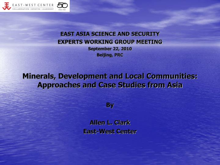 EAST ASIA SCIENCE AND SECURITY