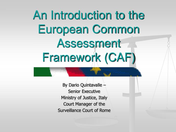 An introduction to the european common assessment framework caf
