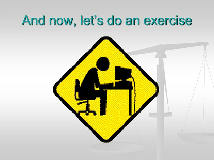 And now, let's do an exercise