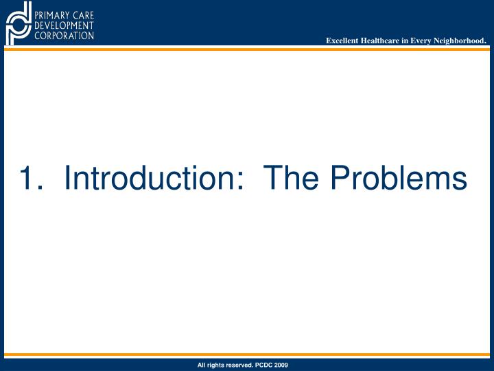 1.  Introduction:  The Problems