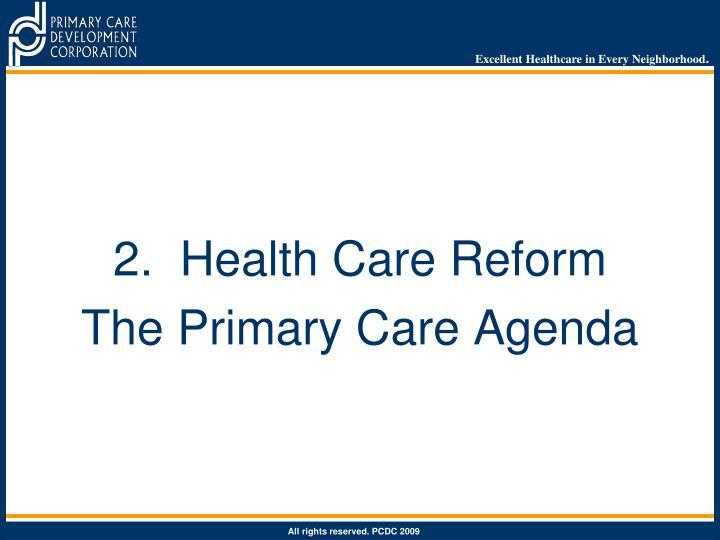 2.  Health Care Reform