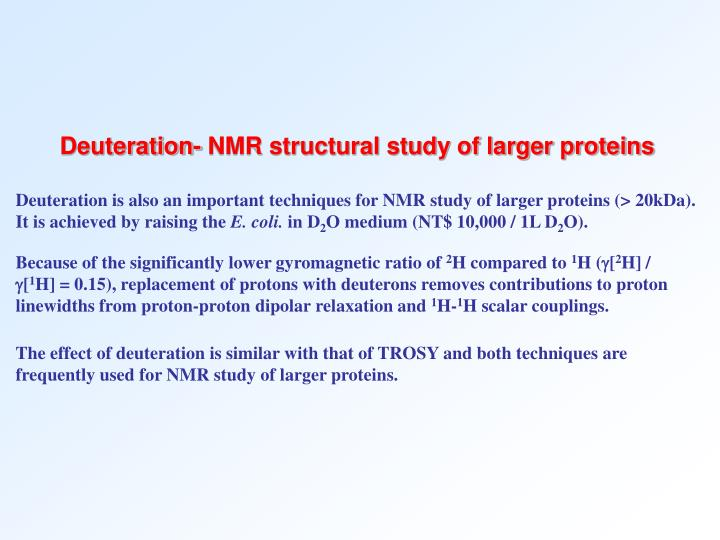 Deuteration- NMR structural study of larger proteins