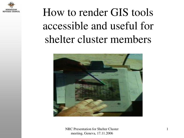 How to render GIS tools accessible and useful for