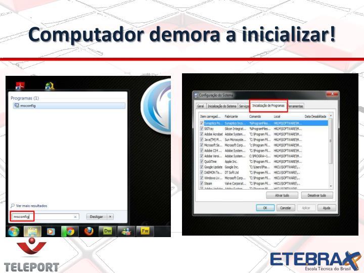 Computador demora a inicializar!