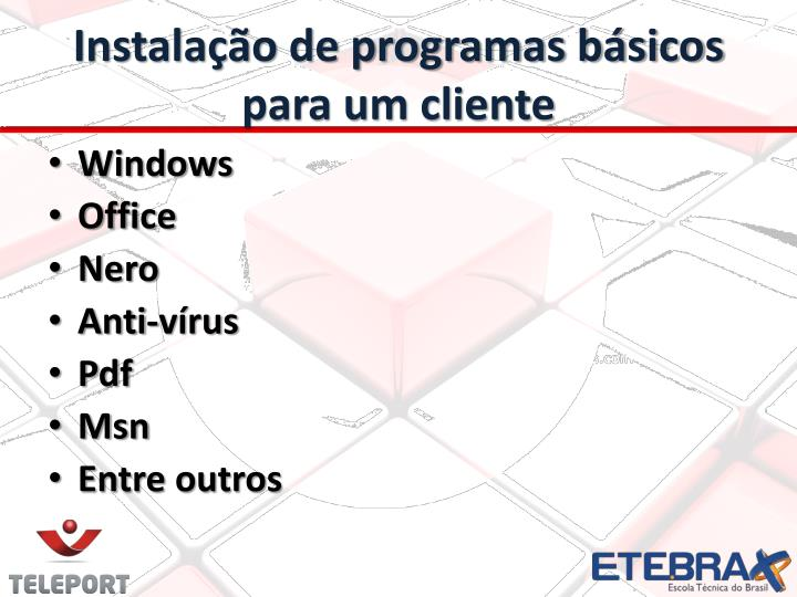 Instalação de programas básicos para um cliente