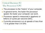 critical decision 2 the processor cpu