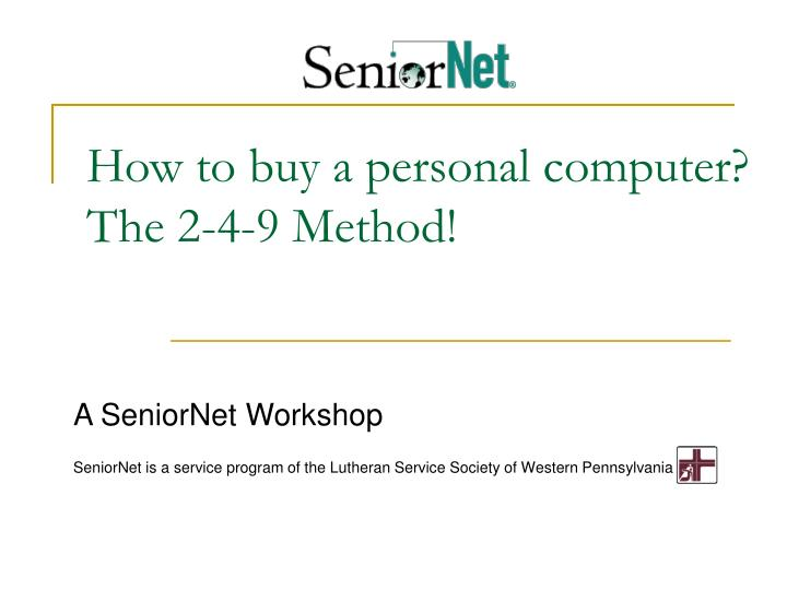 how to buy a personal computer the 2 4 9 method n.