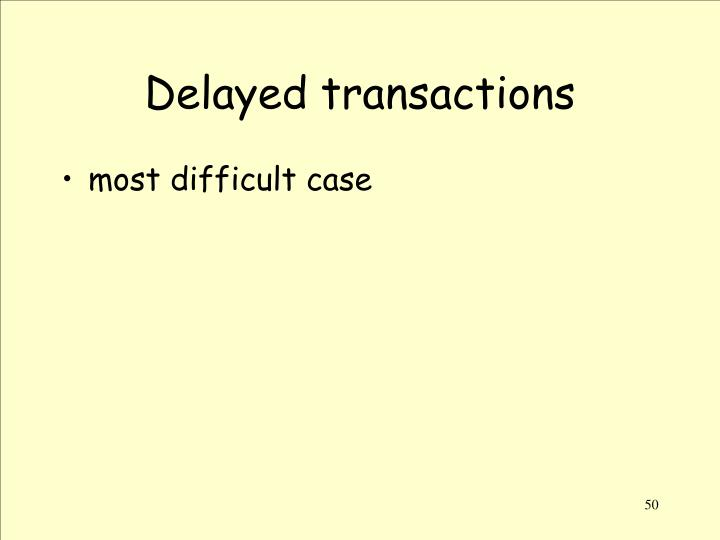 Delayed transactions