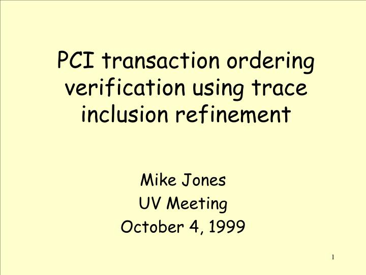 Pci transaction ordering verification using trace inclusion refinement