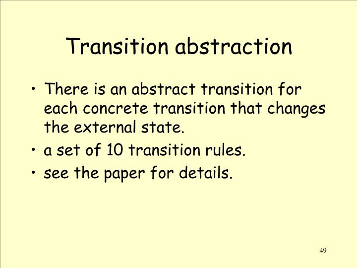 Transition abstraction