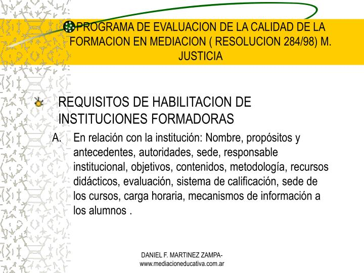 PROGRAMA DE EVALUACION DE LA CALIDAD DE LA FORMACION EN MEDIACION ( RESOLUCION 284/98) M. JUSTICIA