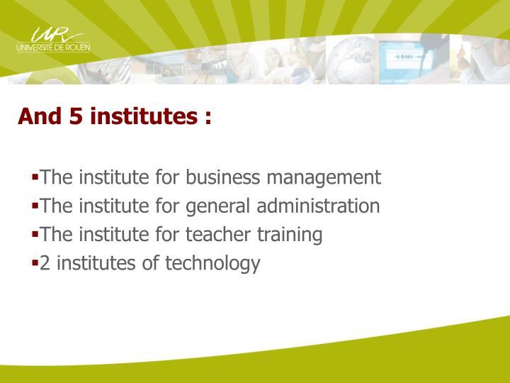 And 5 institutes :