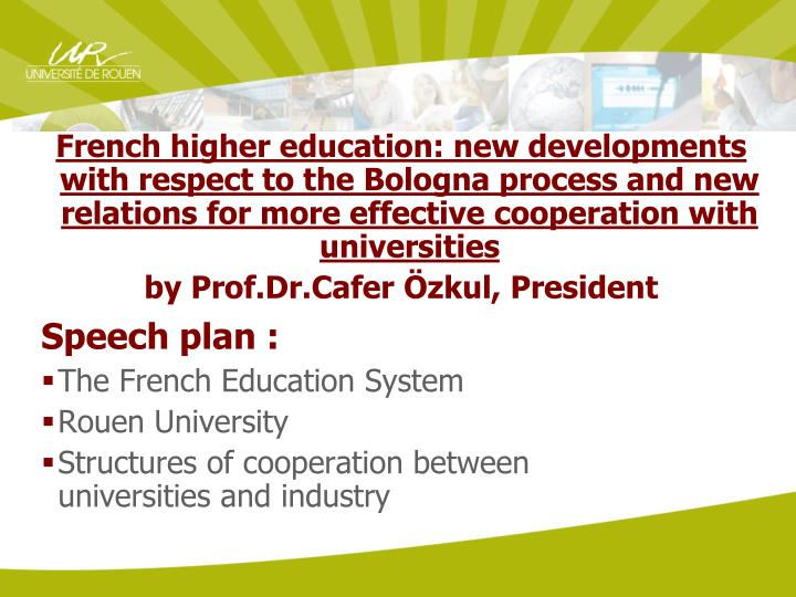 French higher education: new developments with respect to the Bologna process and new relations for ...