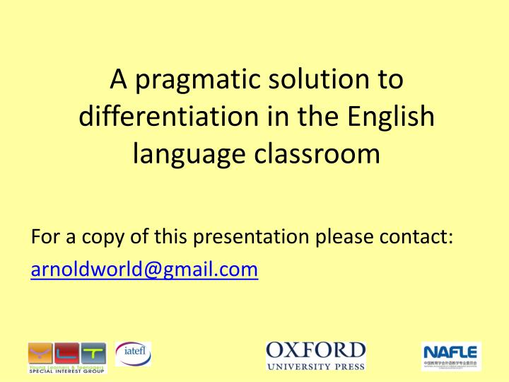A pragmatic solution to differentiation in the english language classroom