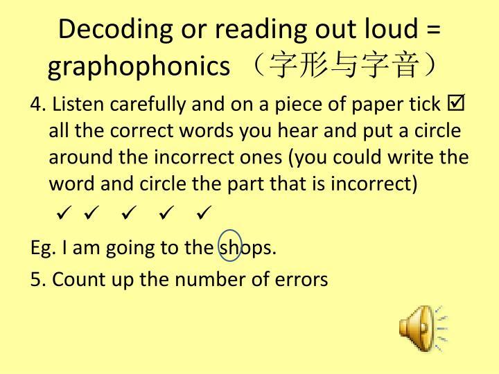 Decoding or reading out loud = graphophonics
