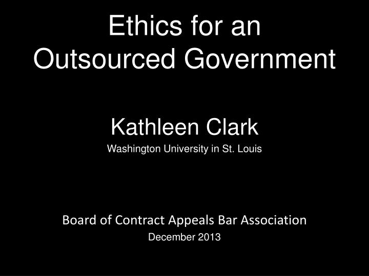 Ethics for an outsourced government