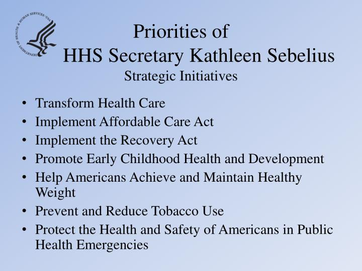 Priorities of hhs secretary kathleen sebelius strategic initiatives