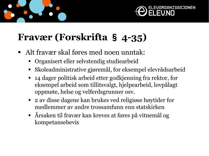 Fravær (Forskrifta § 4-35)