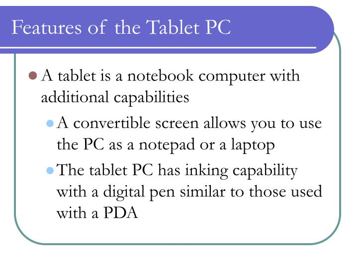 Features of the Tablet PC