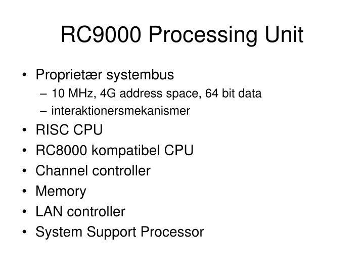 RC9000 Processing Unit