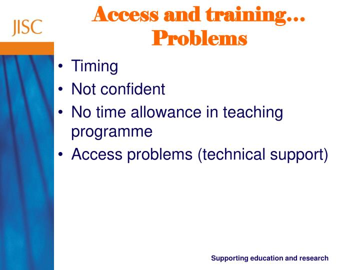 Access and training…