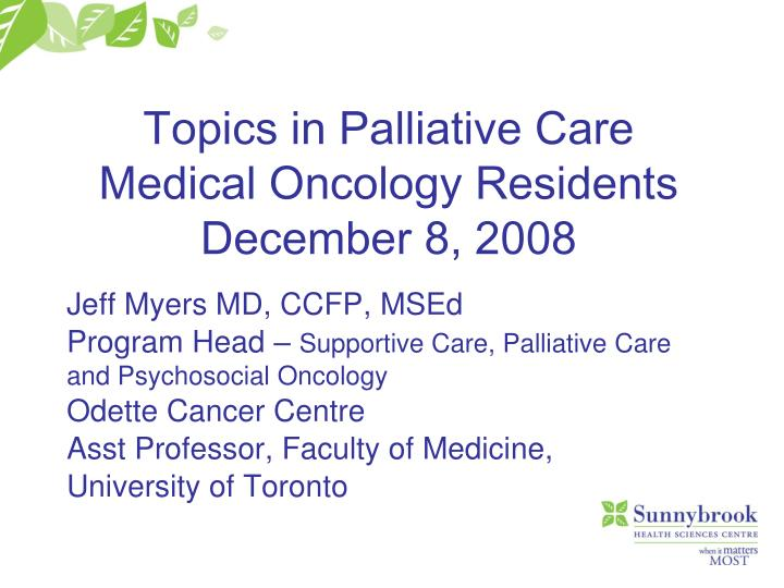 PPT - Topics in Palliative Care Medical Oncology Residents