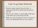 can t log onto network