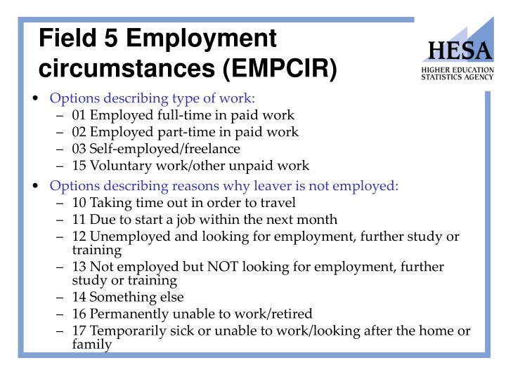 Field 5 Employment circumstances (EMPCIR)