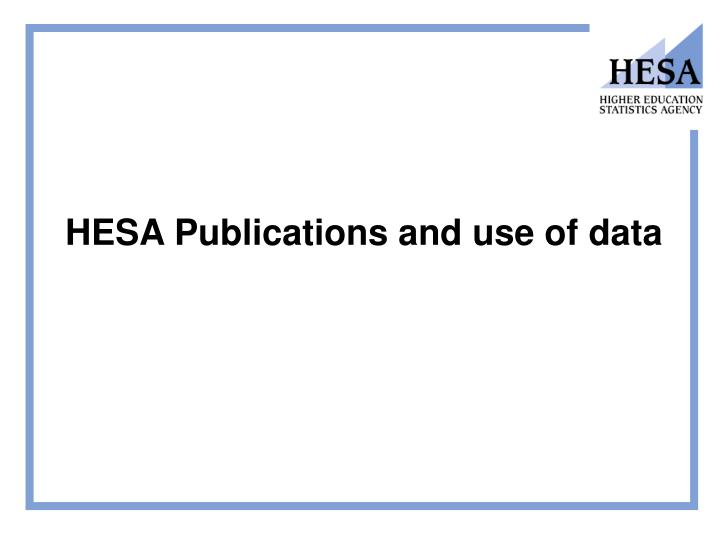 HESA Publications and use of data