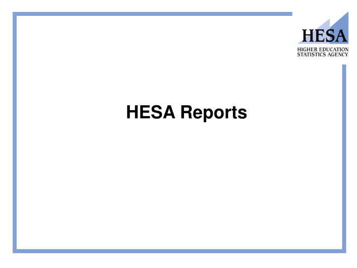 HESA Reports