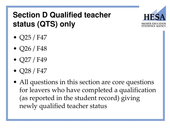 Section D Qualified teacher status (QTS) only