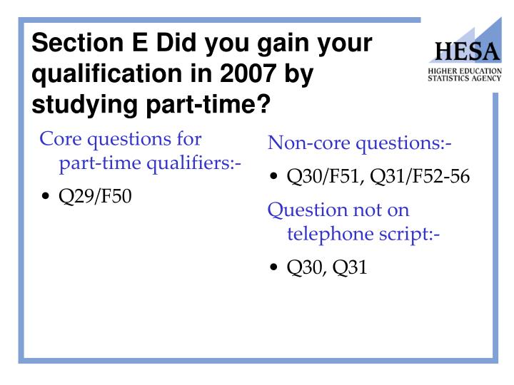 Core questions for part-time qualifiers:-