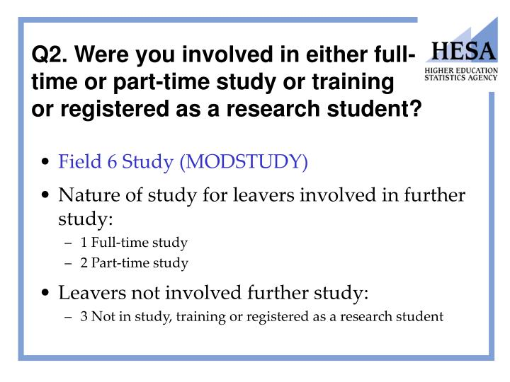 Q2. Were you involved in either full-time or part-time study or training