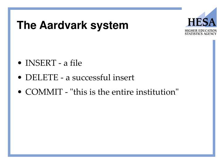 The Aardvark system