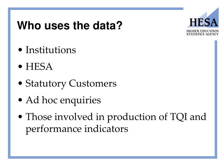 Who uses the data?