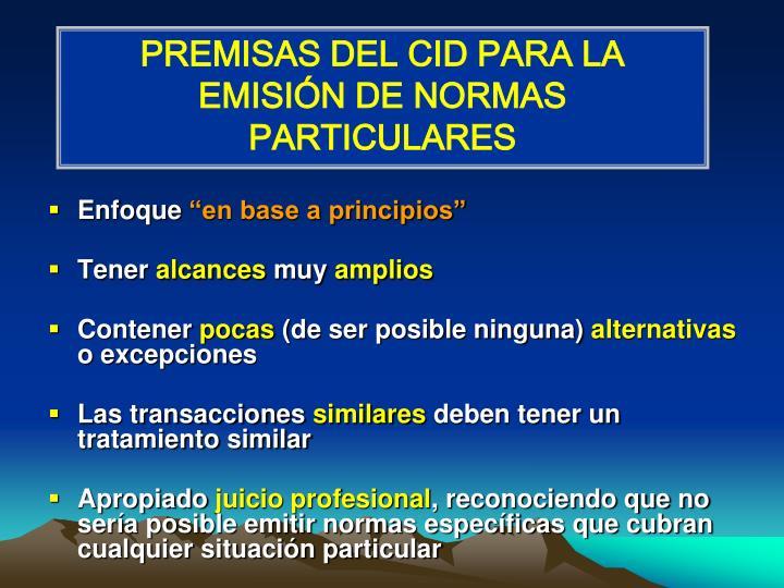 PREMISAS DEL CID PARA LA EMISIÓN DE NORMAS PARTICULARES