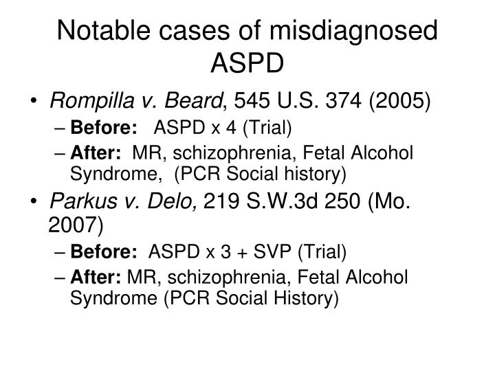 Notable cases of misdiagnosed ASPD