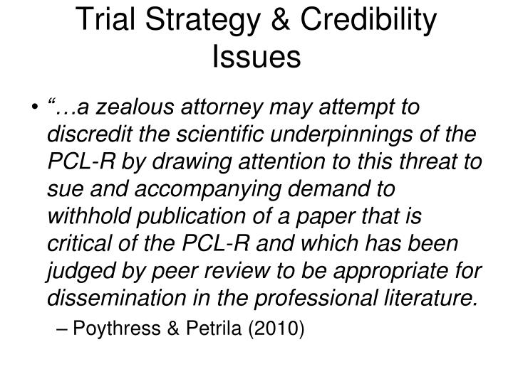 Trial Strategy & Credibility Issues