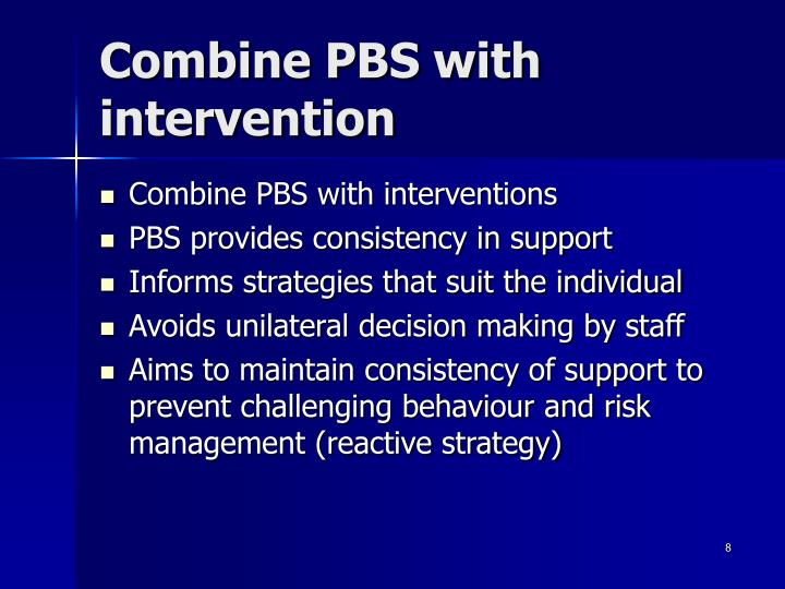 Combine PBS with intervention