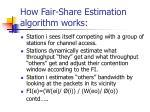 how fair share estimation algorithm works