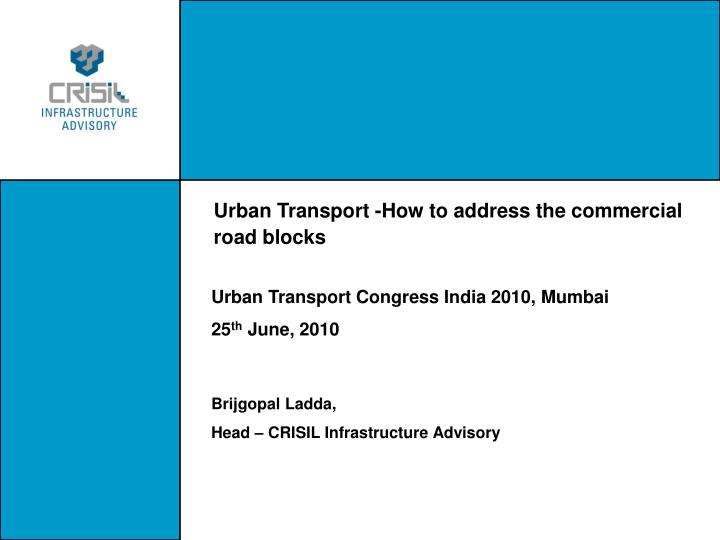 Urban transport how to address the commercial road blocks