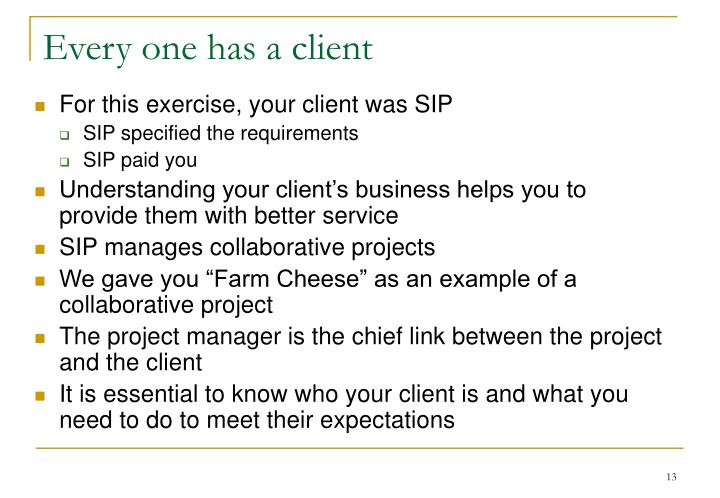 Every one has a client