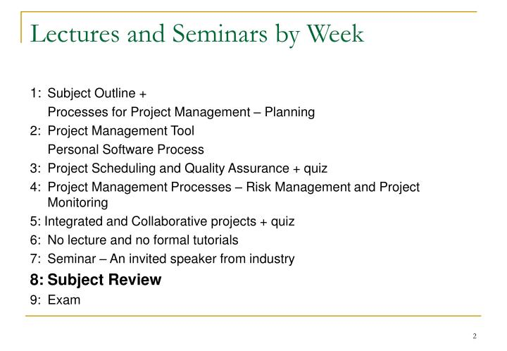 Lectures and seminars by week