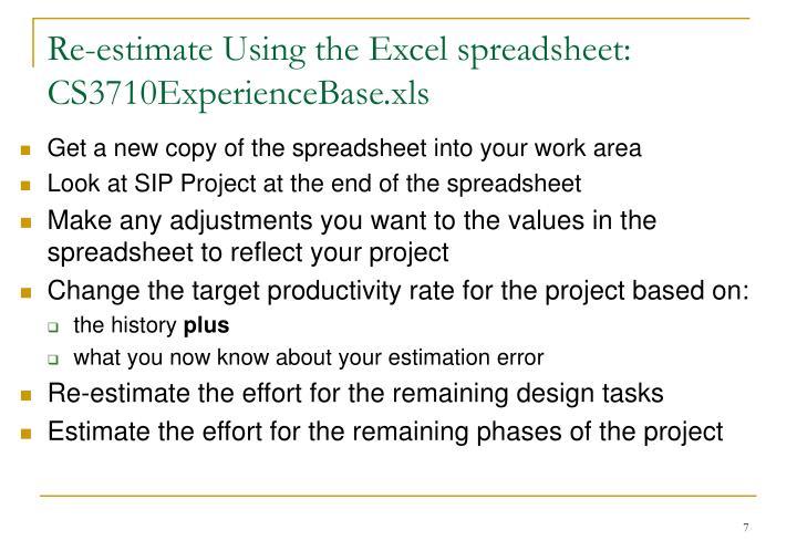 Re-estimate Using the Excel spreadsheet: CS3710ExperienceBase.xls