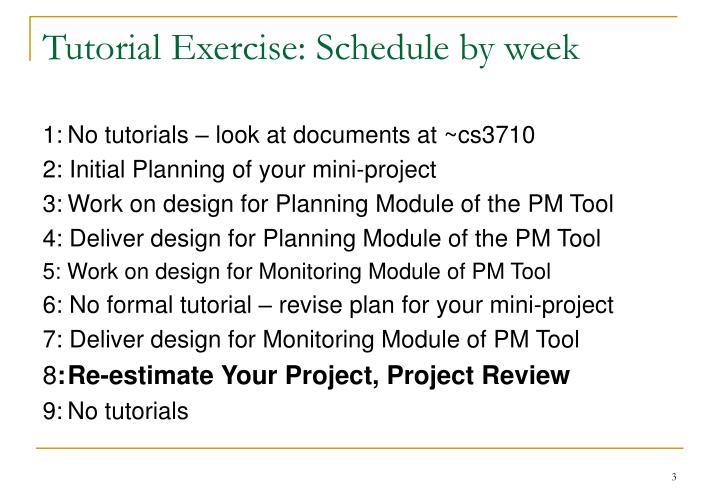 Tutorial exercise schedule by week