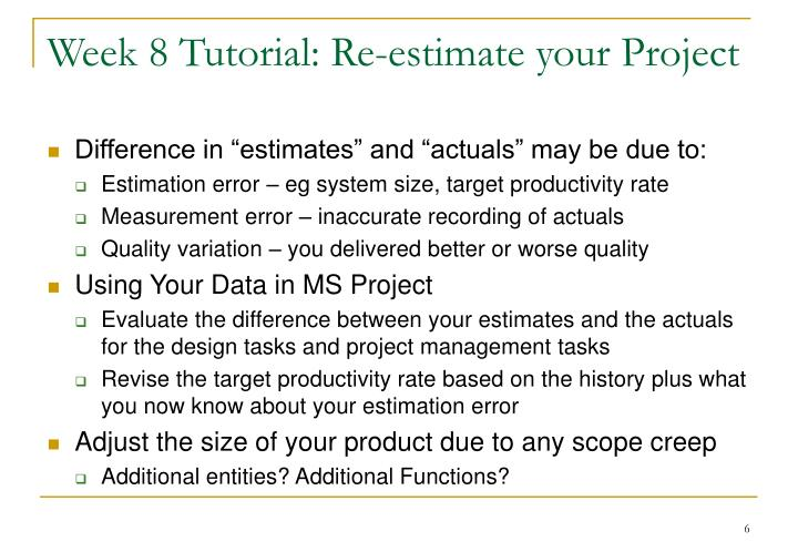 Week 8 Tutorial: Re-estimate your Project