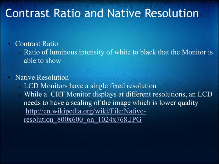Contrast Ratio and Native Resolution