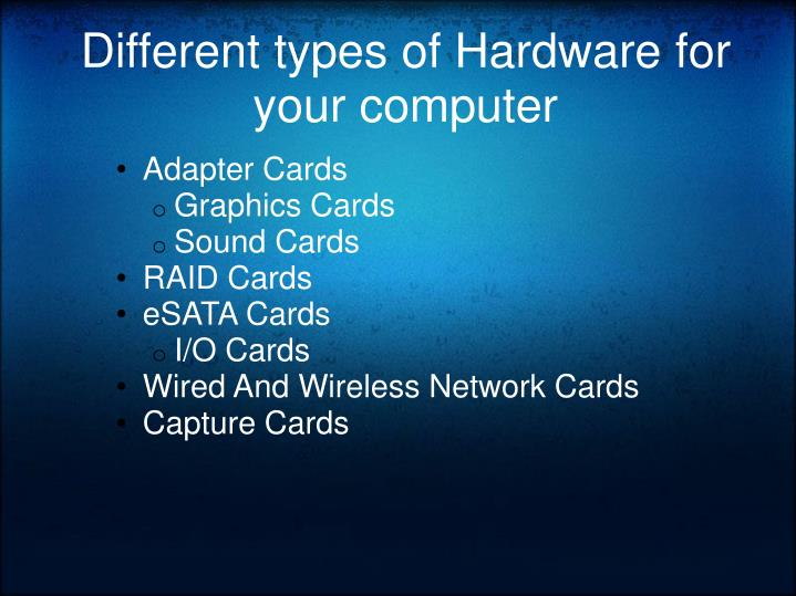 Different types of hardware for your computer